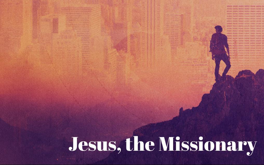 Jesus, the Missionary