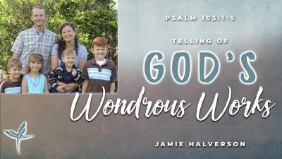 Telling of God's Wondrous Works