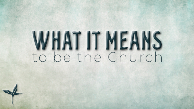 What it Means to be the Church