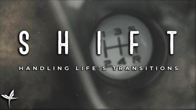 Shift: Handling Life's Transitions